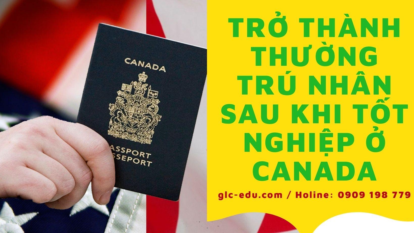 Trở Thành Thường Trú Nhân Sau Khi Tốt Nghiệp Ở Canada